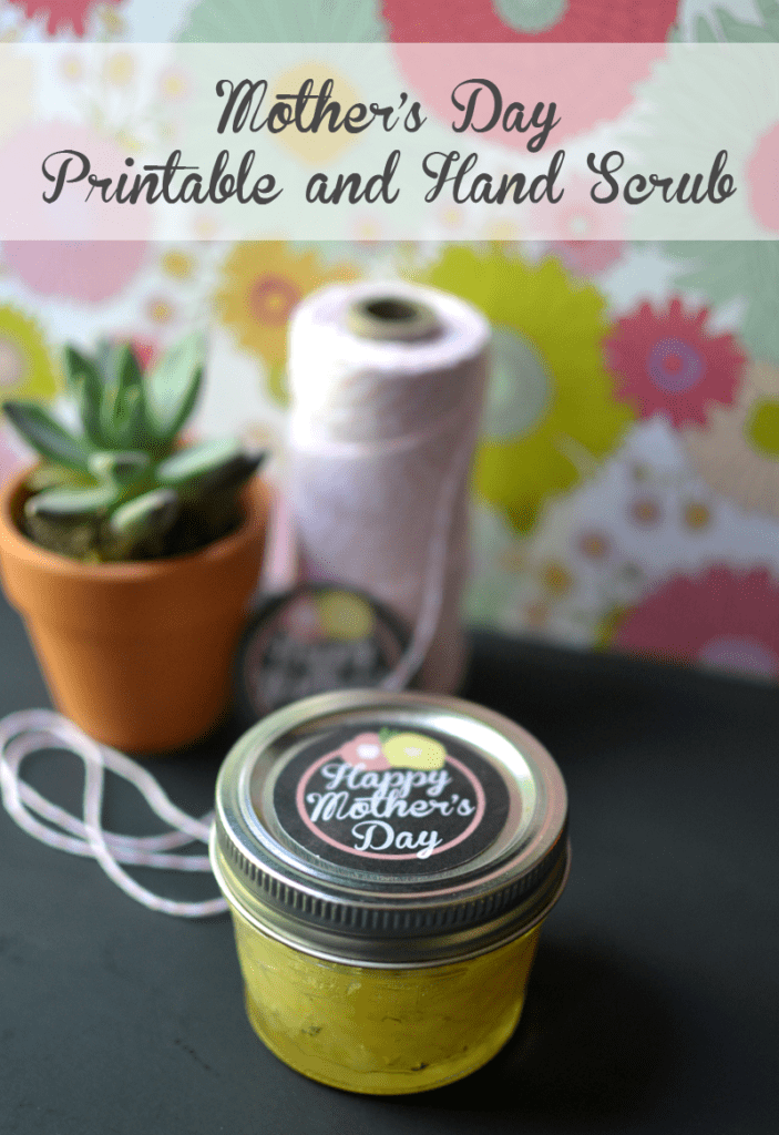 Mother's Day Printable and Hand Scrub Instructions